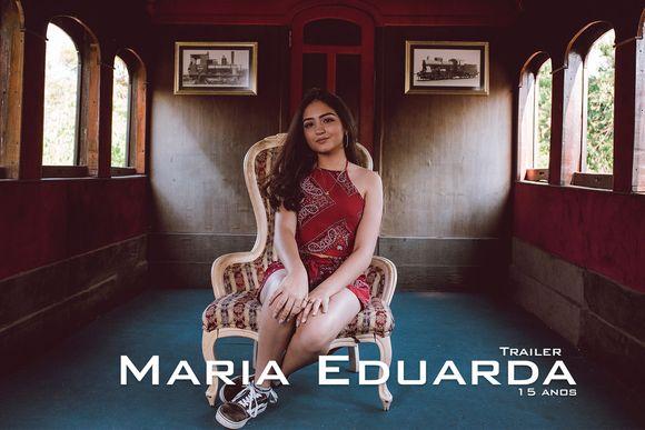 Trailer Maria Eduarda - 15 anos