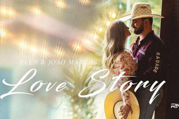 ELEN E JOÃO MARCOS - LOVE STORY