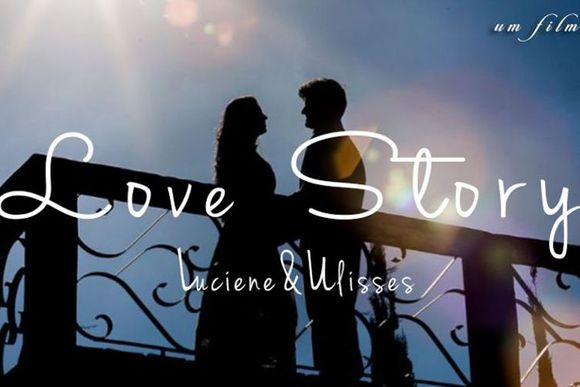 Luciene & Ulisses -  Love Story